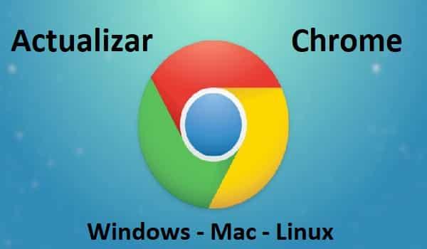 actualizar chrome en windows mac y linux