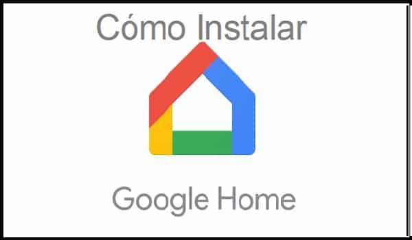 como instalar google home